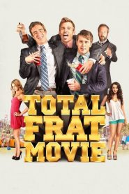 Total Frat Movie 2016