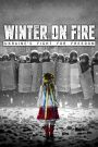 Winter on Fire: Ukraine's Fight for Freedom 2015