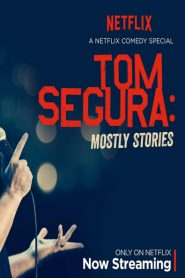Tom Segura: Mostly Stories 2016