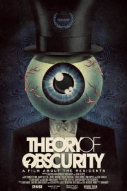 Theory of Obscurity: A Film About the Residents 2015