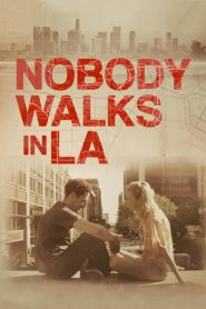 Nobody Walks in L.A. 2016
