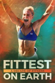 Fittest On Earth: A Decade Of Fitness 2017