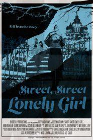 Sweet, Sweet Lonely Girl 2016