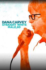 Dana Carvey: Straight White Male, 60 2017
