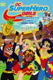 DC Super Hero Girls: Intergalactic Games 2017