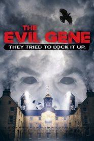 The Evil Gene 2015