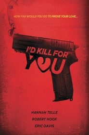 I'd Kill for You