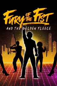 Fury of the Fist and the Golden Fleece